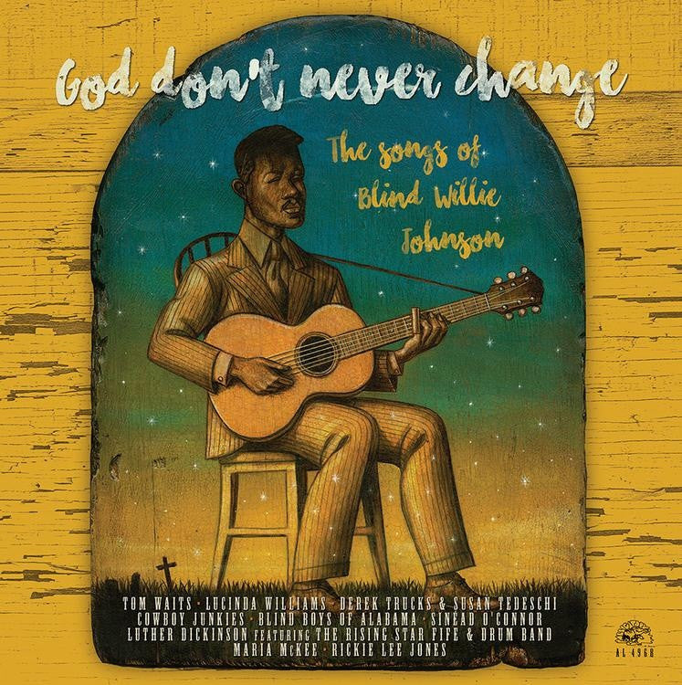 Various Artists - God Don't Never Change The Songs Of Blind Willie Johnson LP