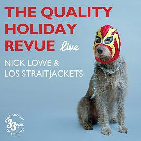 Nick Lowe and Los Straitjackets - The Quality Holiday Revue Live LP