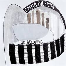 "Emma Dillemma ""So Becoming"" LP"