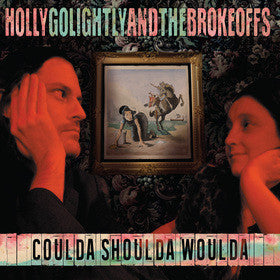 Holly Golightly And The Brokeoffs - Coulda Shoulda Woulda LP