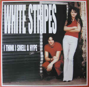 White Stripes - I Think I Smell A Hype - LP