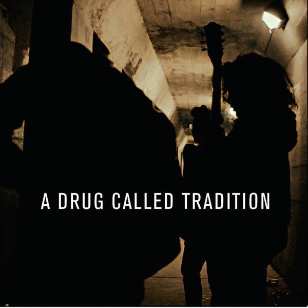 A Drug Called Tradition - Medicine Music LP