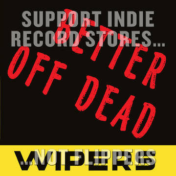 "Wipers - Better Off Dead 7"" (RSD 2017)"