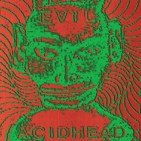 Evil Acidhead - In The Name Of All That Is Unholy LP