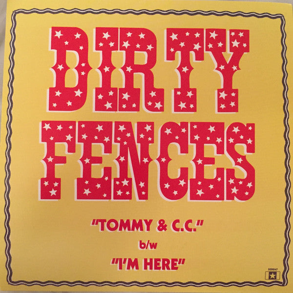 Dirty Fences - Tommy & C.C. b/w I''m Here 7""