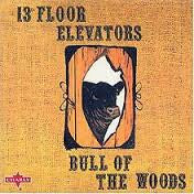 13th Floor Elevators - Bull Of The Woods LP
