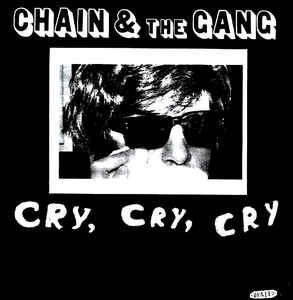 Chain & The Gang* / Selector Dub Narcotic ‰Û_‰ÛÒ Cry, Cry, Cry / Snakes On A Plane 7""