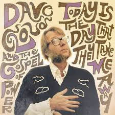 Dave Cloud and The Gospel of Power - Today Is The Day That They Take Me Away LP (8/7/2015)
