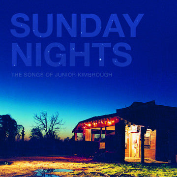 VA - Sunday Nights: The Songs of Junior Kimbrough 2xLP