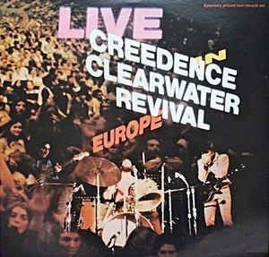 Creedence Clearwater Revival - Live In Europe 2xLP