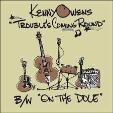 Kenny Owens - Trouble Coming Round 7""