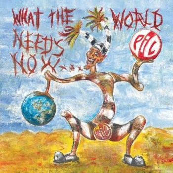 Public Image Limited - What The World Needs Now LP