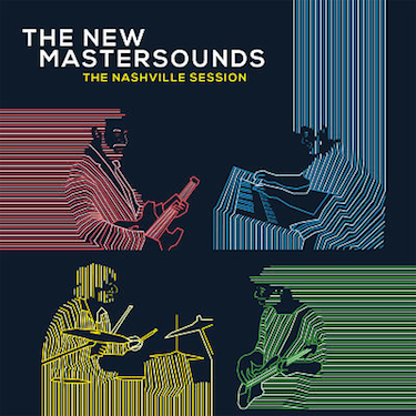 The New Mastersounds - The Nashville Session LP