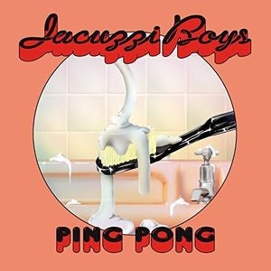 Jacuzzi Boys - Ping Pong LP