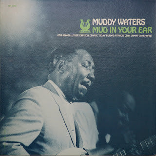 Muddy Waters - Mud In Your Ear LP