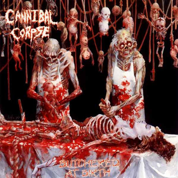 Cannibal Corpse - Butchered At Birth LP
