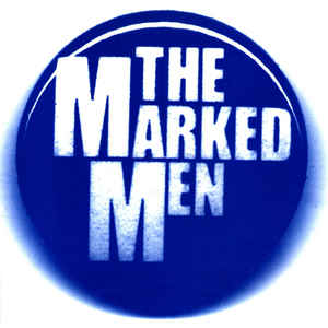 The Marked Men - I Can''t Be Good 7""