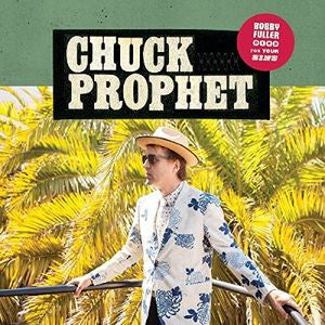 Chuck Prophet - Bobby Fuller Died For Your Sins LP