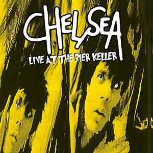 Chelsea - Live At The Bier Keller Blackpool (RSD 2017)