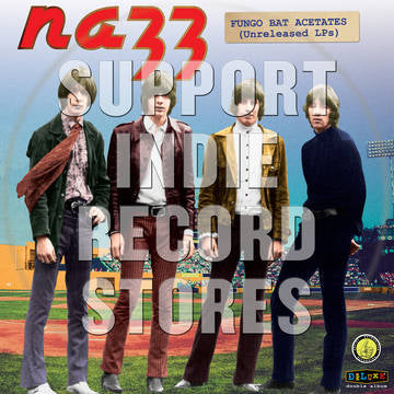 NAZZ -The Fungo Bat Acetates