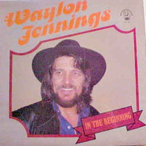 Waylon Jennings - In The Beginning LP