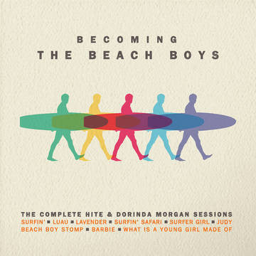The Beach Boys - Becoming The Beach Boys: Highlights From The The Hite & Dorinda Morgan Sessions LP RSD BF 2016