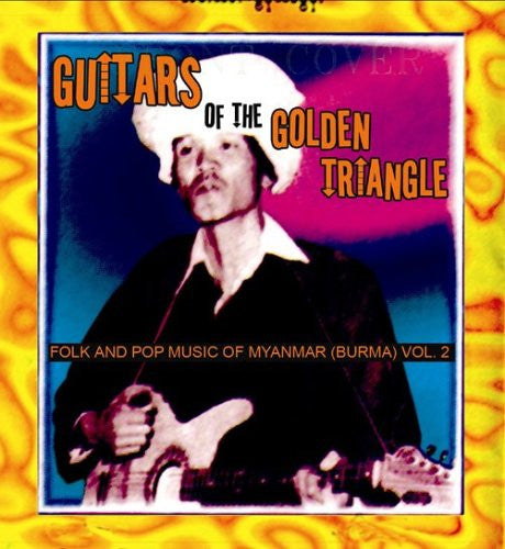 VA - Guitars of the Golden Triangle: Folk and Pop Music from Myanmar (Burma) Vol 2 (RSD 2017)