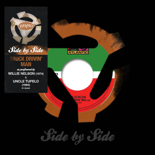 Willie Nelson/Uncle Tupelo - Truck Drivin' Man Split 7""
