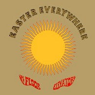 13th Floor Elevators - Easter Everywhere