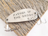 Father of the Groom Gift - Personalized Fishing Hook Customized with Title and Wedding Date