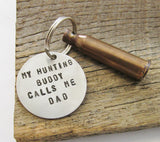 My Hunting Buddy Calls Me Dad - Customized Hunting Keychain