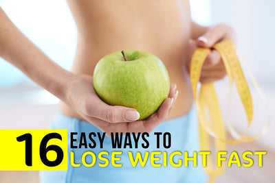16 Easy Ways to Lose Weight Fast