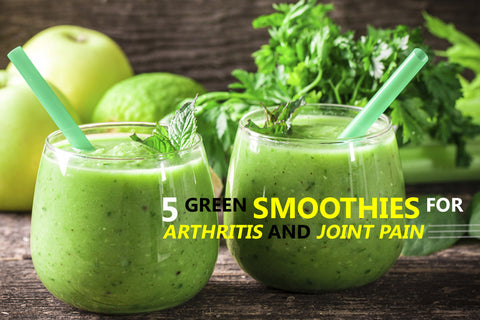 5 Green Smoothies for Arthritis and Joint Pain