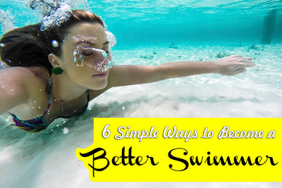 6 Simple Ways to Become a Better Swimmer