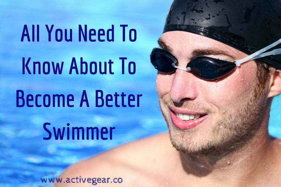 All You Need To Know About To Become A Better Swimmer
