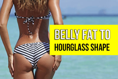 How to Replace Belly Fat with an Hourglass Shape