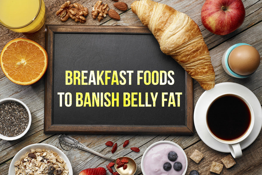 Breakfast Foods to Banish Belly Fat