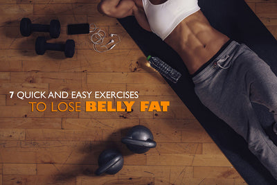 7 Quick and Easy Exercises to Lose Belly Fat