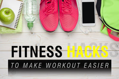 These 5 Fitness Hacks Will Make Your Workout Easier