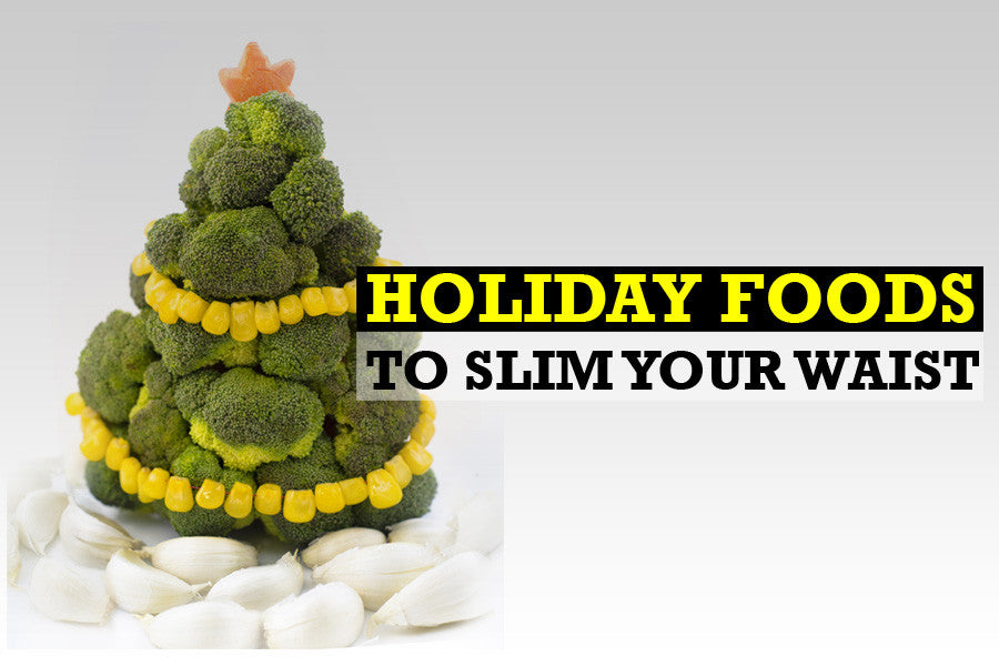 Holiday Foods to Slim Your Stomach, and Leave You Feeling Satisfied