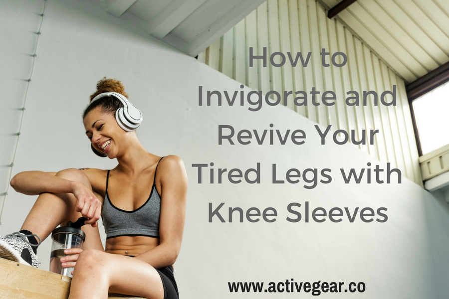 How to Invigorate and Revive Your Tired Legs with Knee Sleeves