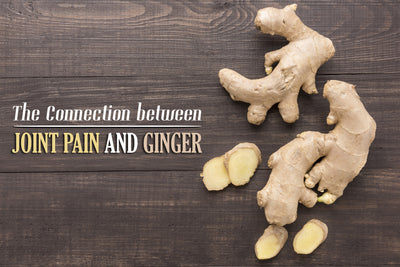The Connection between Joint Pain and Ginger