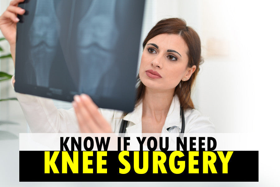 How to Know If You Need Knee Surgery