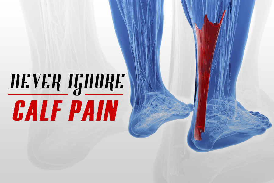 Listen to Your Body: Why You Should Never Ignore Calf Pain