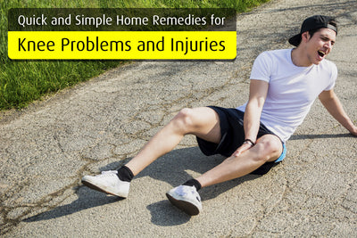 Quick and Simple Home Remedies for Knee Problems and Injuries