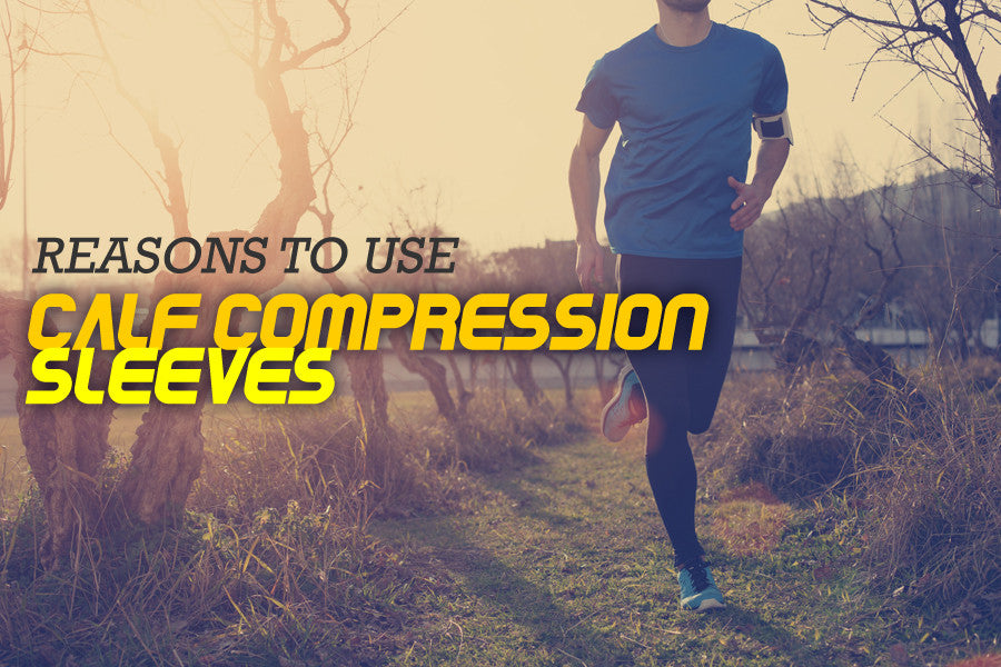 3 Common Reasons to Use Calf Compression Sleeves