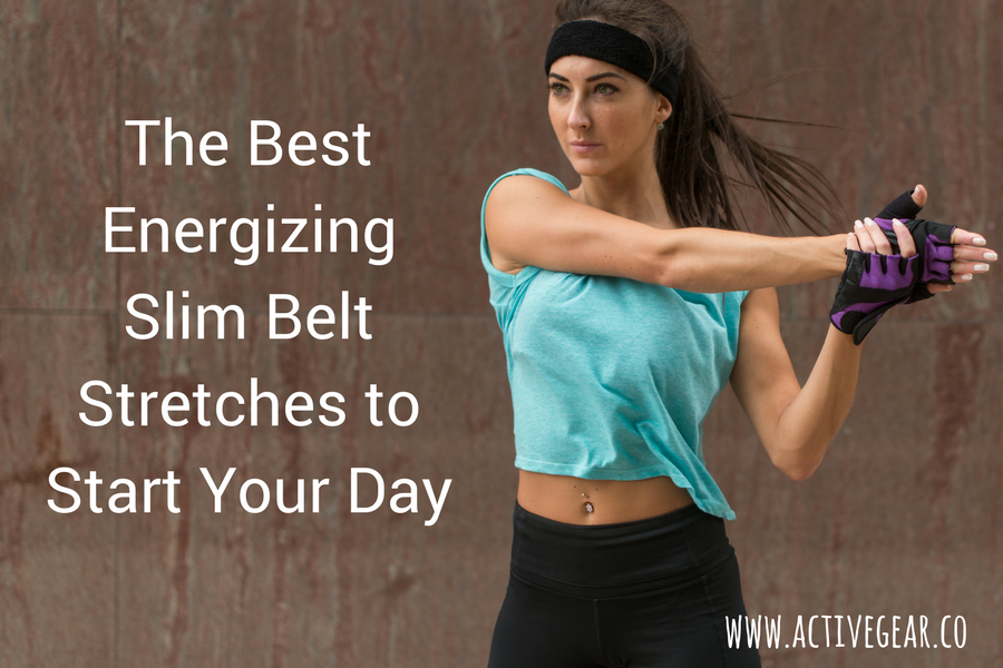 The Best Energizing Slim Belt Stretches to Start Your Day