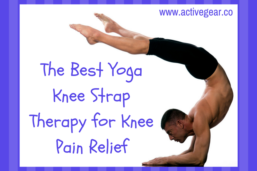 The Best Yoga Knee Strap Therapy for Knee Pain Relief