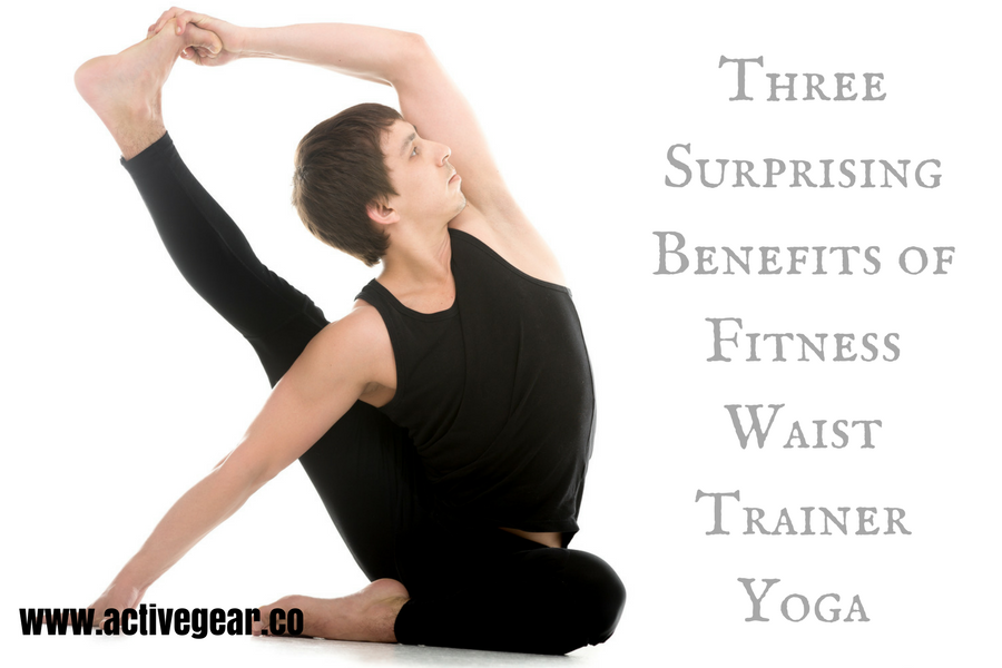 Three Surprising Benefits of Fitness Waist Trainer Yoga