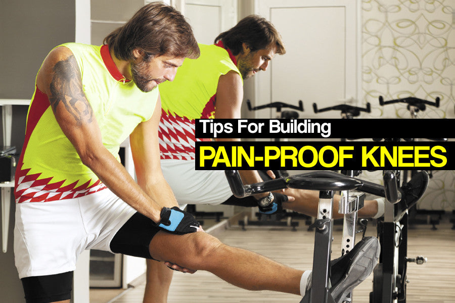 Top Tips for Building Pain-Proof Knees